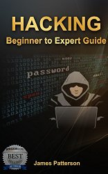 Hacking: Beginner to Expert Guide to Computer Hacking, Basic Security, and Penetration Testing (Computer Science Series)