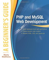 PHP and MySQL Web Development: A Beginner's Guide