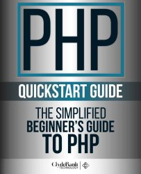 PHP QuickStart Guide: The Simplified Beginner's Guide To PHP