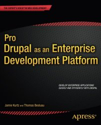 Pro Drupal as an Enterprise Development Platform (Expert's Voice in Web Development)