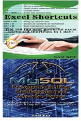 Excel Shortcuts & MYSQL Programming Professional Made Easy