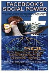 Facebook Social Power & MYSQL Programming Professional Made Easy (Volume 87)