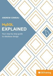 MySQL Explained: Your Step By Step Guide