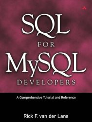 SQL for MySQL Developers: A Comprehensive Tutorial and Reference