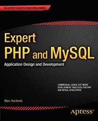 Expert PHP and MySQL: Application Design and Development (Expert's Voice in Web Development)