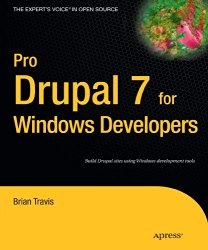 Pro Drupal 7 for Windows Developers (Expert's Voice in Open Source)