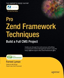 Pro Zend Framework Techniques: Build a Full CMS Project (Expert's Voice)