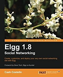 Elgg 1.8 Social Networking (Open Source: Community Experience Distilled)