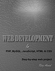 Web Development in PHP, MySQL, JavaScript, HTML & CSS: Step-by-Step Web Project