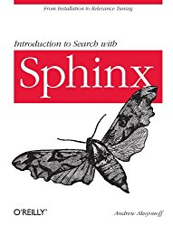Introduction to Search with Sphinx: From installation to relevance tuning