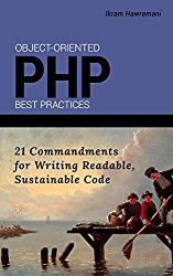 Object-Oriented PHP Best Practices: 23 Commandments for Writing Readable, Sustainable Code