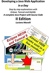 Developing a Java Web Application in a Day: Step by step explanations with  Eclipse, Tomcat, MySQL – A complete Java Project with Source Code (Java Web Programming) (Volume 2)