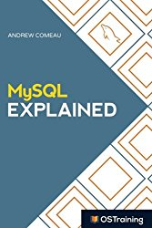 MySQL Explained: Your Step By Step Guide to Database Design