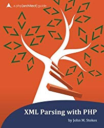 XML Parsing with PHP: a php[architect] guide