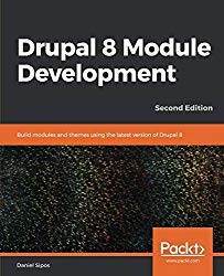 Drupal 8 Module Development: Build modules and themes using the latest version of Drupal 8, 2nd Edition