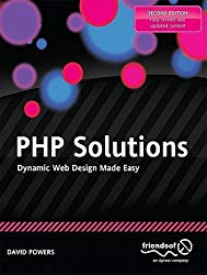 PHP Solutions, Second Edition: Dynamic Web Design Made Easy