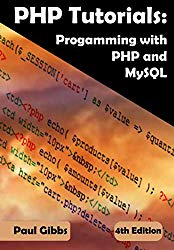 PHP Tutorials: Programming with PHP and MySQL: Learn PHP 7 with MySQL Databases for Web Programming